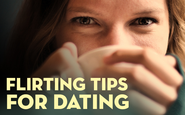 Flirting dating advice
