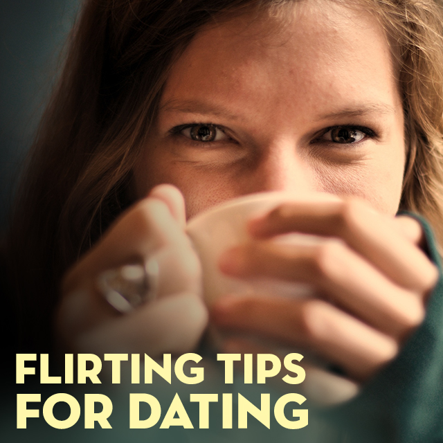 dating flirting tips